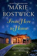 From Here To Home (A Too Much, Texas Novel) by Bostwick, Marie