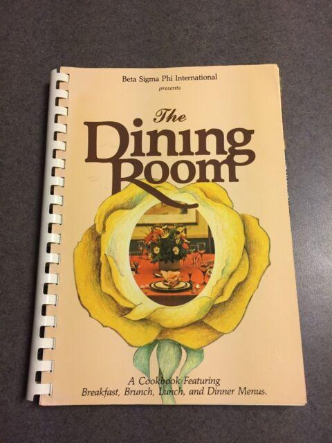 Beta Sigma Phi International Presents The Dining Room A Cookbook of Menus 1979