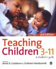 Teaching Children 3-11 a Student's Guide by Graham Handscomb 9780857024879