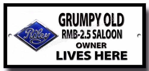 GRUMPY OLD RILEY RMB 2.5 SALOON OWNER LIVES HERE FINISH METAL SIGN.
