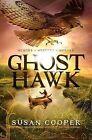 Ghost Hawk by Susan Cooper (Hardback, 2013)