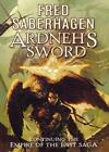 Ardneh's Sword: Continuing the Empire of the East Saga by Fred Saberhagen (Paperback, 2007)