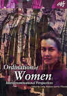 The Ordination of Women: Interdenominational Perspectives by Australian Theological Forum (Paperback, 2005)