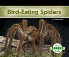 Bird-eating Spiders 9781629700717 by Claire Archer Hardback