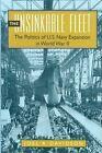 The Unsinkable Fleet: Politics of U.S. Navy Expansion in World War II by Joel R. Davidson (Hardback, 1996)
