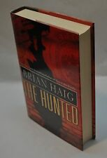 Brian Haig~The Hunted~SIGNED~1st Edition/1st Printing~Hardcover