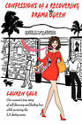 Confessions of a Recovering Drama Queen by Lauren Gale (Paperback / softback, 2010)