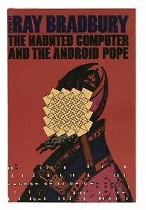 Ray-Bradbury-The-Haunted-Computer-and-the-Android-Pope-SIGNED-FIRST-EDITION