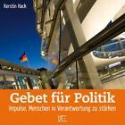 Gebet für Politik von Kerstin Hack (2009, Geheftet)
