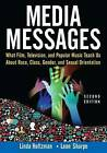 Media Messages: What Film, Television, and Popular Music Teach Us About Race, Class, Gender, and Sexual Orientation: 2014 by Linda Holtzman, Leon Sharpe (Hardback, 2014)
