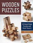 Wooden Puzzles: 20 Hand-Made Puzzles and Brain Teasers by Brian Menold (Paperback, 2016)