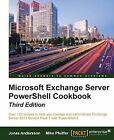 Microsoft Exchange Server PowerShell Cookbook by Jonas Andersson, Mike Pfeiffer (Paperback, 2015)