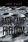 Base Camp Freedom by Joe East (Hardback, 2012)