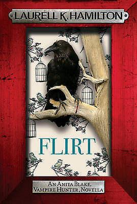 K. Hamilton, Laurell, Flirt, Excellent Book