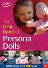 The Little Book of Persona Dolls: Little Books with Big Ideas by Marylyn Bowles (Paperback, 2004)