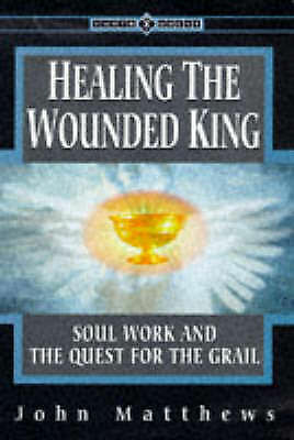 1 of 1 - Healing the Wounded King: Soul Work and the Quest for the Grail (Earth-ExLibrary