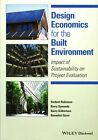 Design Economics for the Built Environment: Impact of Sustainability on Project Evaluation by John Wiley and Sons Ltd (Paperback, 2014)