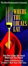 Where the Locals Eat: A Guide to the Best Restaurants in America  Paperback