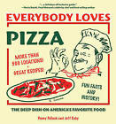 Everybody Loves Pizza: The Deep Dish on America's Favorite Food by Penny Pollack, Jeff Ruby (Paperback / softback, 2005)