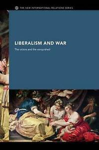 Liberalism-and-War-The-Victors-and-the-Vanquished-New-International-Relations