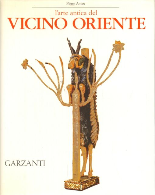 L'arte antica del vicino oriente - Pierre Amiet (Garzanti) [1994]
