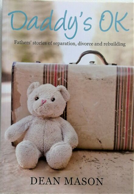 DADDY'S OK by Dean Mason - Fathers Stories Separation/ & Divorce - Book