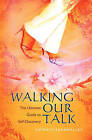 Walking Our Talk: The Ultimate Guide to Self-Discovery by Fatmata Tarawalley (Paperback / softback, 2011)