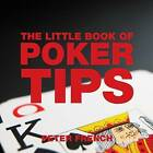 The Little Book of Poker Tips by Peter French (Paperback, 2006)