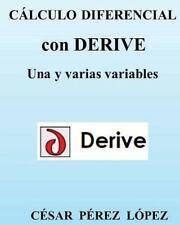 C�lculo Diferencial con DERIVE : Una y Varias Variables by Cesar Lopez (2013,...