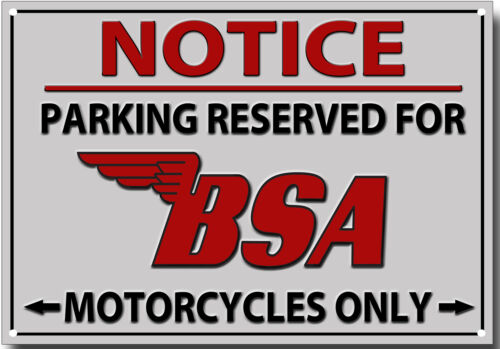 BSA,NOTICE PARKING RESERVED FOR BSA MOTORCYCLES ONLY METAL SIGN.CLASSIC BSA.