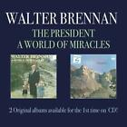 The President/A World Of Miracles von Walter Brennan (2014)