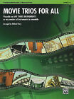 Movie Trios for All: Trombone/Baritone B.C./Bassoon/Tuba: Playable on Any Three Instruments or Any Number of Instruments in Ensemble, Level 1-4 by Alfred Publishing Co., Inc. (Paperback / softback, 2009)