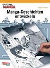 How To Draw Manga: Manga-Geschichten entwickeln von Hirohisa Tanaka (2012, Taschenbuch)