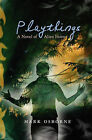 Playthings: A Novel of Alien Horror by Mark Robert Osborne (Paperback / softback, 2009)