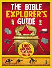 The Bible Explorer's Guide: 1,000 Amazing Facts and Photos by Nancy I. Sanders (Hardback, 2017)