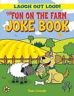 The Fun on the Farm Joke Book by Consultant in Clinical Neurophysiology Sean Connolly (Hardback, 2013)