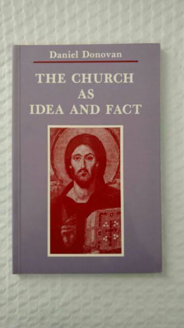The Church As Idea and Fact by Daniel Donovan (1988, Paperback)