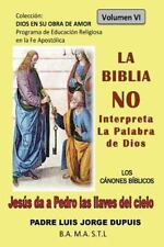 Dios en Su Obra de Amor: La Biblia NO Interpreta la Palabra de Dios by Padre...