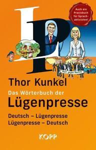 Das Wörterbuch der Lügenpresse von Thor Kunkel (2020, Gebundene Ausgabe)