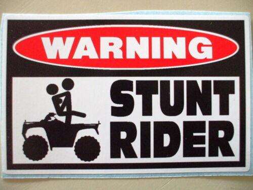 FUNNY WARNING STUNT RIDER ATV BIKE ATC QUAD WHEEL DARE DEVIL STICKER DECAL 130