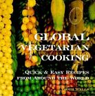 Global Vegetarian Cooking by Troth Weels (Paperback, 2002)
