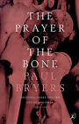 The Prayer of the Bone by Paul Bryers (Paperback, 1999)