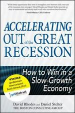 Accelerating out of the Great Recession: How to Win in a Slow-Growth Economy Rh