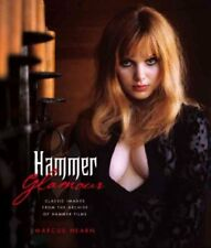 Hammer Glamour : Classic Images from the Archive of Hammer Films by Marcus Hearn (2009, Hardcover, Reprint)