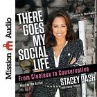 There Goes My Social Life: From Clueless to Conservative by Stacey Dash (CD-Audio, 2016)