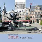 Erfurt - gestern und heute von Regina Söffker (2011, Gebundene Ausgabe)