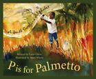 Discover America State by State: P Is for Palmetto : A South Carolina Alphabet by Carol Crane (2002, Hardcover)