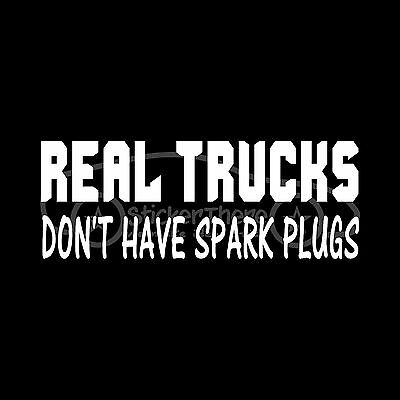 Real Trucks Don/'t Shift Themselves vinyl sticker decal diesel truck turbo 4x4