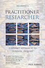 Becoming a Practitioner-Researcher: A Gestalt Approach to Holistic Inquiry by Paul Barber (Paperback, 2006)
