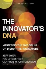 The Innovator's DNA : Mastering the Five Skills of Disruptive Innovators by Clayton M. Christensen, Hal Gregersen and Jeff Dyer (2011, Hardcover)